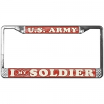 United States Army I Love My Soldier License Plate Frame