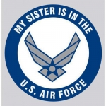 "U.S. Air Force Decal - 3.4"" - ""My Sister..."""