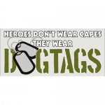 "Assorted Decal - 3"" x 6.5"" - ""Heroes wear Dogtags"""